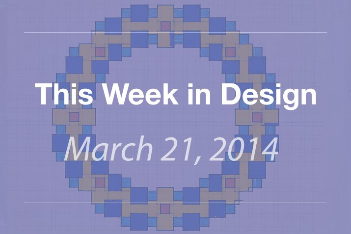 This Week in Design: March 21, 2014