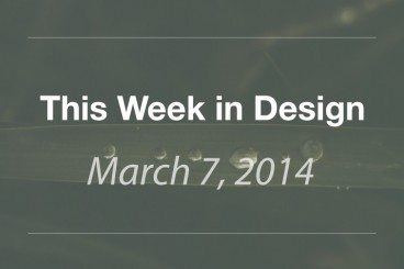 This Week in Design: March 7, 2014