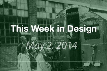 This Week in Design: May 2, 2014