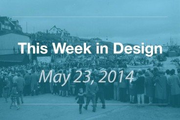 This Week in Design: May 23, 2014