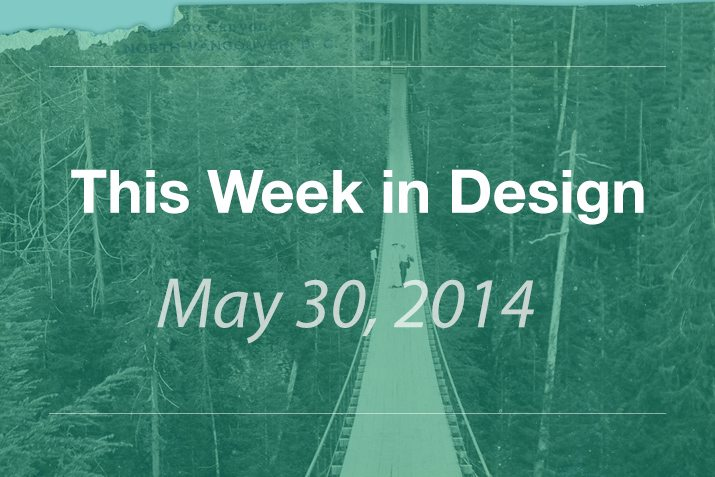 This Week in Design: May 30, 2014