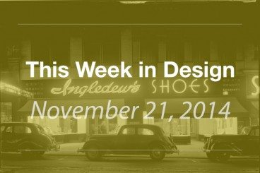 This Week in Design: Nov. 21, 2014