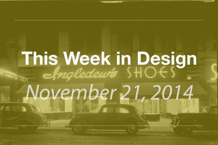 This Week in Design: Nov. 21, 2014