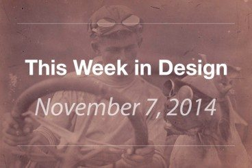 This Week in Design: Nov. 7, 2014