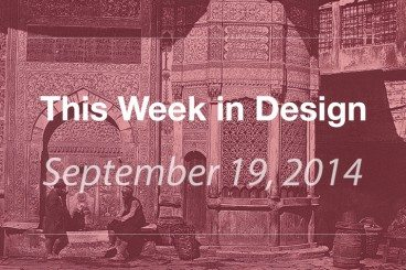 This Week in Design: Sept. 19, 2014